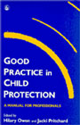 Good practice in child protection: A training manual for professionals