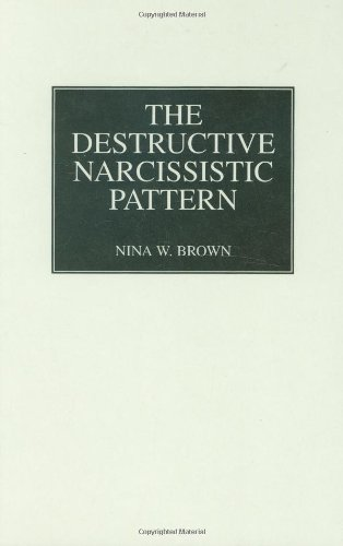 The Destructive Narcissistic Pattern
