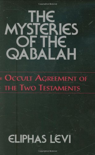 Mysteries of the Qabalah or Occult Agreement of the Two Testaments