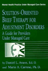 Solution-Oriented Brief Therapy for Adjustment Disorders: A Guide for Providers Under Managed Care