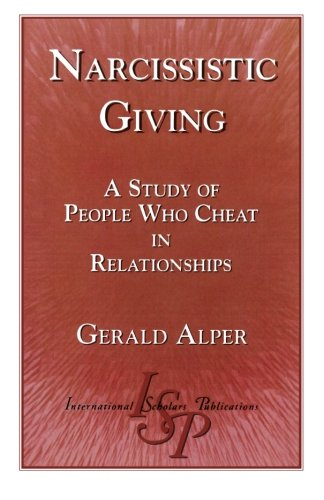 Narcissistic Giving: A Study of People who Cheat in Relationships