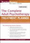 The Complete Adult Psychotherapy Treatment Planner: Fourth Revised Edition
