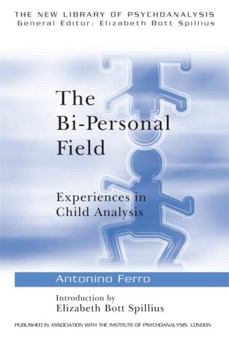 The Bi-Personal Field: Experiences in Child Analysis