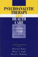 Psychoanalytic Therapy as Health Care: Effectiveness and Economics in the 21st Century