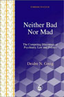 Neither Bad Nor Mad: Competing Discourses of Psychiatry, Law, Politics