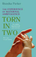 Torn in Two: The Experience of Maternal Ambivalence: Revised Edition