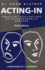 Acting-in: Practical Applications of Psychodramatic Methods: Third Edition