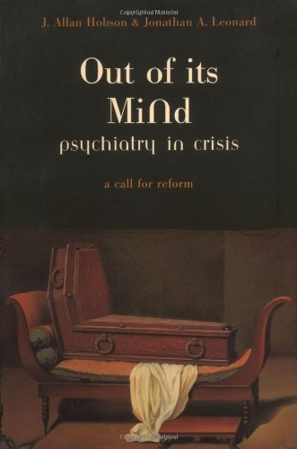 Out of Its Mind: Psychiatry in Crisis