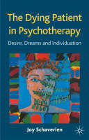 The Dying Patient in Psychotherapy: Desire, Dreams and Individuation