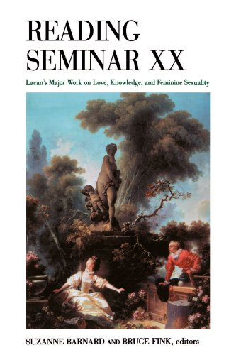 Reading Seminar XX: Lacan's Major Work on Love,Knowledge, and Feminin