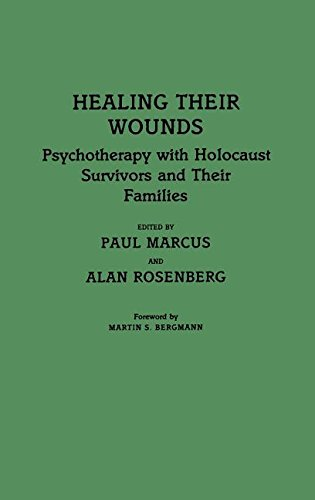 Healing Their Wounds: Psychotherapy with Holocaust Survivors and Their Families