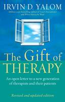 The Gift of Therapy: An Open Letter to a New Generation of Therapists and Their Patients: Revised Edition