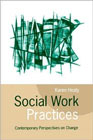 Social work practices: Contemporary perspectives on change: