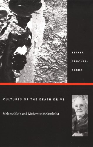 Cultures of the Death Drive: Melanie Klein and Modernist Melancholia