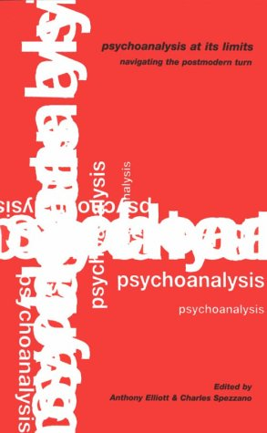 Psychoanalysis at its Limits: Navigating the Postmodern Turn