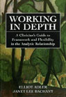 Working in depth: A clinician's guide to framework and flexibility in the analytic relationship