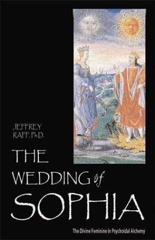 The Wedding of Sophia: The Divine Feminine in Psychoidal Alchemy