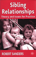 Sibling Relationships: Theory and Issues for Practice