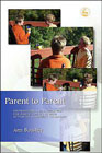 Parent to Parent: Information and Inspiration for Parents Dealing with Autism and Asperger's Syndrome