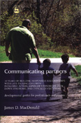 Communicating Partners: Developmental Guides for Professionals and Parents