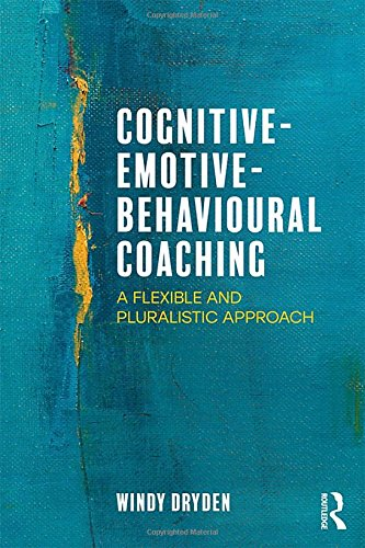 Cognitive-Emotive-Behavioural Coaching: A Flexible and Pluralistic Approach