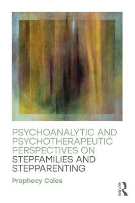 Psychoanalytic and Psychotherapeutic Perspectives on Step-families and Step-parenting