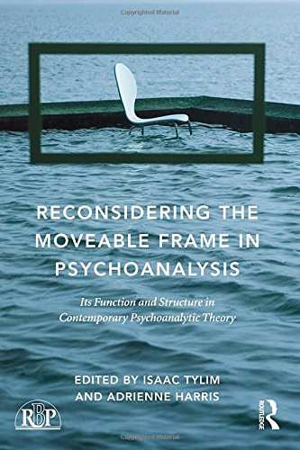 Reconsidering the Moveable Frame in Psychoanalysis: Its Function and Structure in Contemporary Psychoanalytic Theory