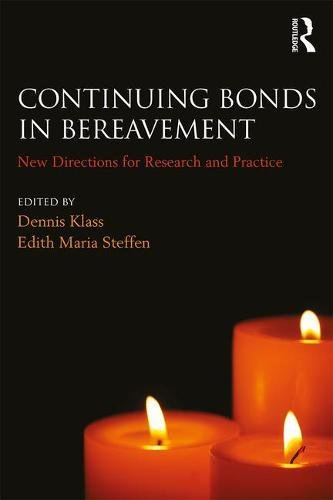 Continuing Bonds in Bereavement: New Directions for Research and Practice