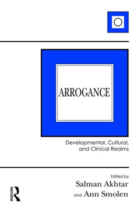 Arrogance: Developmental, Cultural, and Clinical Realms