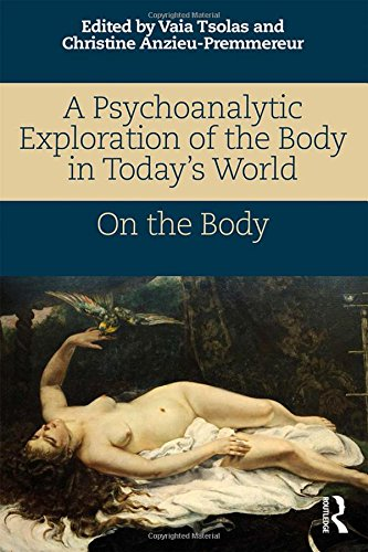 A Psychoanalytic Exploration of the Body in Today's World: On The Body