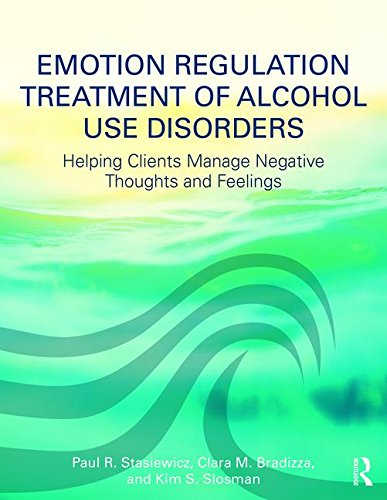 Emotion Regulation Treatment of Alcohol Use Disorders: Helping Clients Manage Negative Thoughts and Feelings