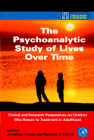The Psychoanalytic Study of Lives Over Time: Clinical and Research Perpectives on Children Who Return to Treatment in Adulthood