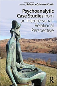 Psychoanalytic Case Studies from an Interpersonal-Relational Perspective