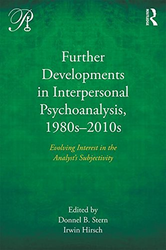 Further Developments in Interpersonal Psychoanalysis, 1980s-2010s: Evolving Interest in the Analyst's Subjectivity