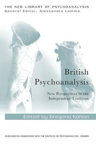 British Psychoanalysis: New Perspectives in the Independent Tradition