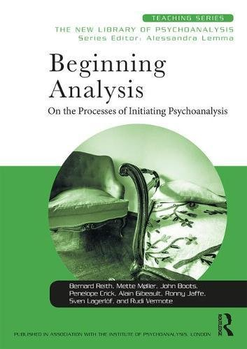 Beginning Analysis: On the Processes of Initiating Psychoanalysis