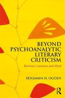 Beyond Psychoanalytic Literary Criticism: Between Literature and Mind
