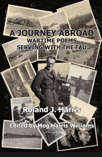 A Journey Abroad: Wartime Poems Serving with the FAU