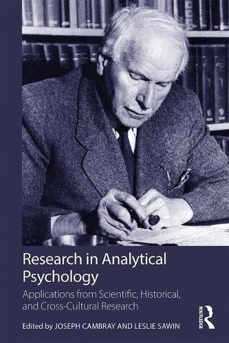 Research in Analytical Psychology: Applications from Scientific, Historical, and Cross-Cultural Research