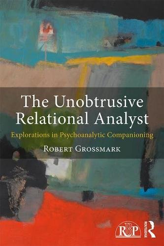 The Unobtrusive Relational Analyst: Explorations in Psychoanalytic Companioning