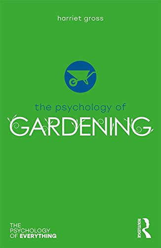The Psychology of Gardening