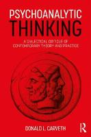 Psychoanalytic Thinking: A Dialectical Critique of Contemporary Theory and Practice