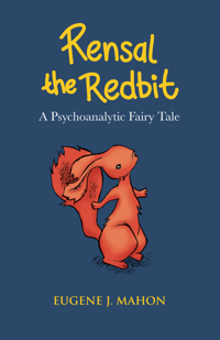 Rensal the Redbit: A Psychoanalytic Fairytale