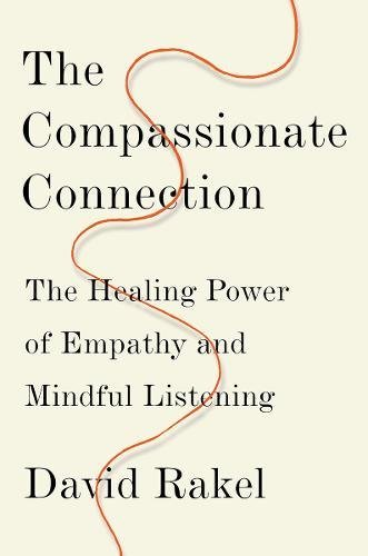 The Compassionate Connection: The Healing Power of Empathy and Mindful Listening