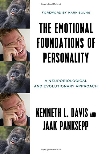 The Emotional Foundations of Personality: A Neurobiological and Evolutionary Approach