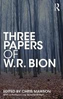 Three Papers of W.R. Bion