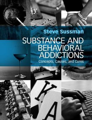 Substance and Behavioral Addictions: Concepts Causes and Cures