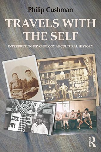 Travels with the Self: Interpreting Psychology as Cultural History