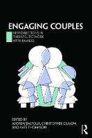 Engaging Couples: New Directions in Therapeutic in Work with Families