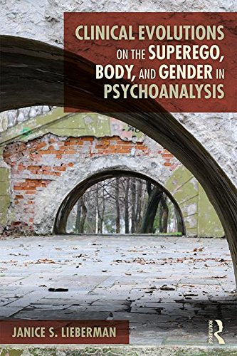 Clinical Evolutions on the Superego, Body, and Gender in Psychoanalysis